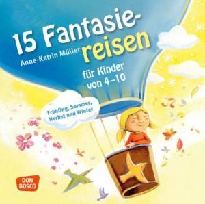 15 Fantasiereisen für Kinder von 4-10, Audio-Doppel-CD