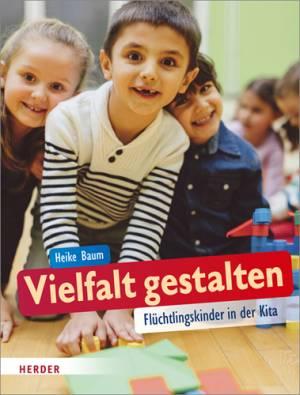 Flüchtlingskinder in der Kita - Vielfalt gestalten