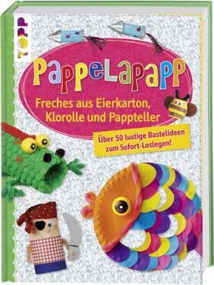 Pappelapapp - Freches aus Eierkarton, Klorolle und Pappteller