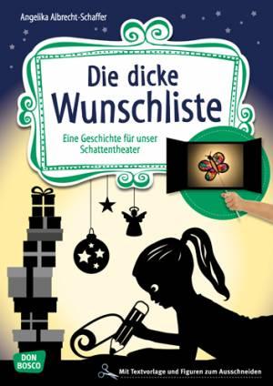 Schattentheater - Die dicke Wunschliste (Einzelstück)