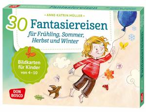 30 Fantasiereisen für Frühling, Sommer, Herbst und Winter
