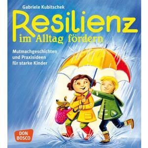 Resilienz im Alltag fördern