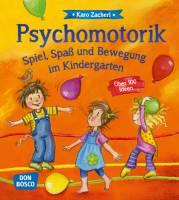 Psychomotorik - Spiel, Spaß und Bewegung im Kindergarten