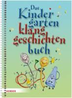Das Kindergarten-Klanggeschichten-Buch